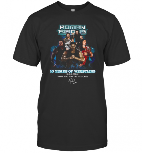Roman Reigns 10 Years Of Wrestling 2010 2020 Thank You For The Memories T-Shirt Classic Men's T-shirt