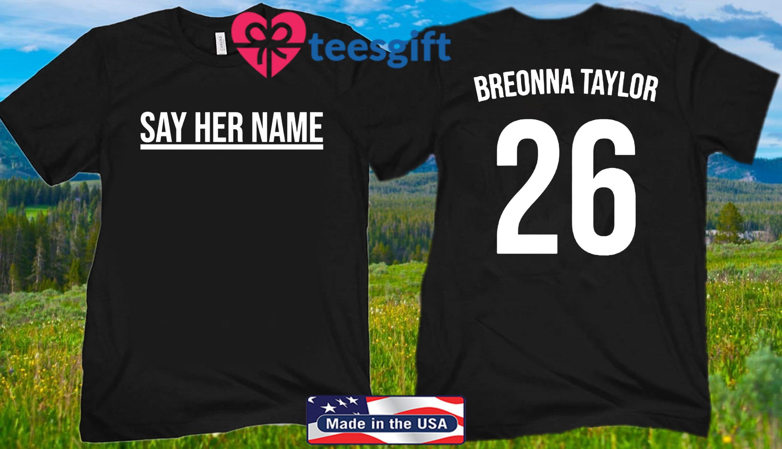 Say Her Name - Breonna Taylor Shirt