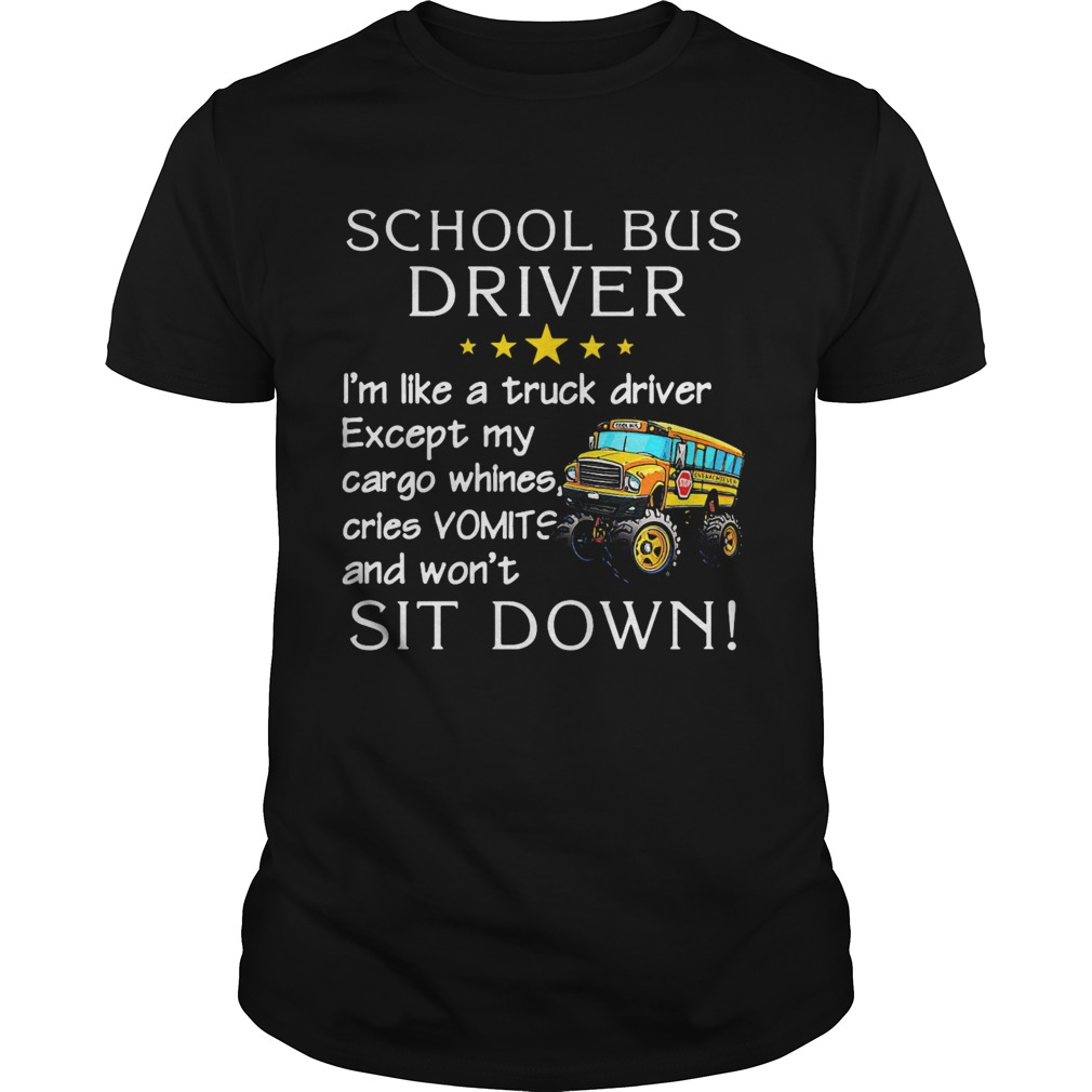 School Bus Driver Im Like A Truck Driver  Unisex
