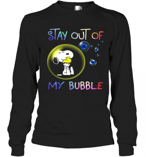 Snoopy And Woodstock Stay Out Of My Bubble Covid 19 T-Shirt Long Sleeved T-shirt