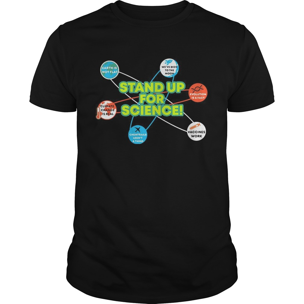 Stand Up For Science Coronavirus Vaccines Work Earh Not Flat Unisex