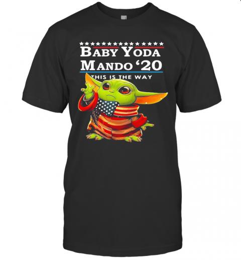 Star Wars Baby Yoda The Child Mando 2020 This Is The Way American Flag T-Shirt Classic Men's T-shirt