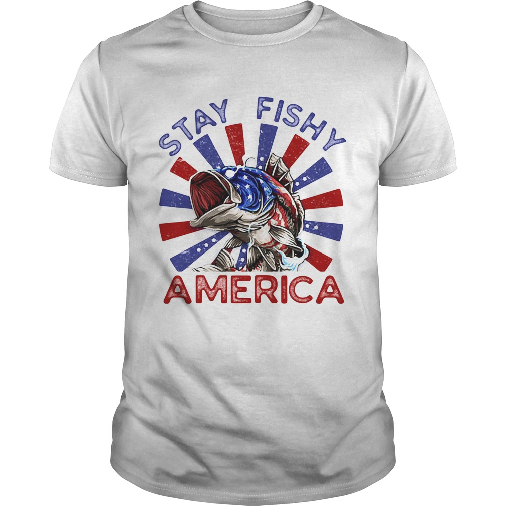 Stay Fishy American Arrested Unisex