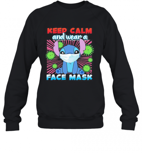 Stitch Mask Keep Calm And Wear A Face Mask Covid 19 T-Shirt Unisex Sweatshirt