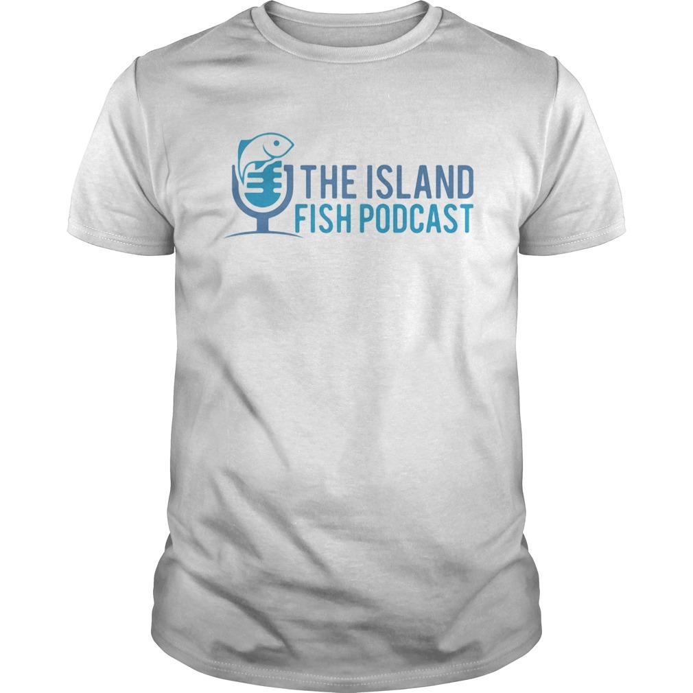 The island fish podcast  Unisex