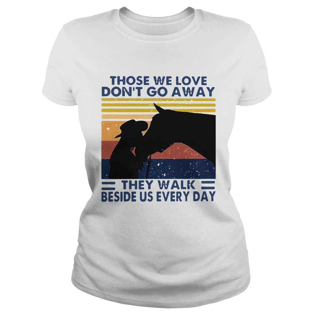 Those We Love Dont Go Away They Walk Beside Us Every Day Vintage  Classic Ladies