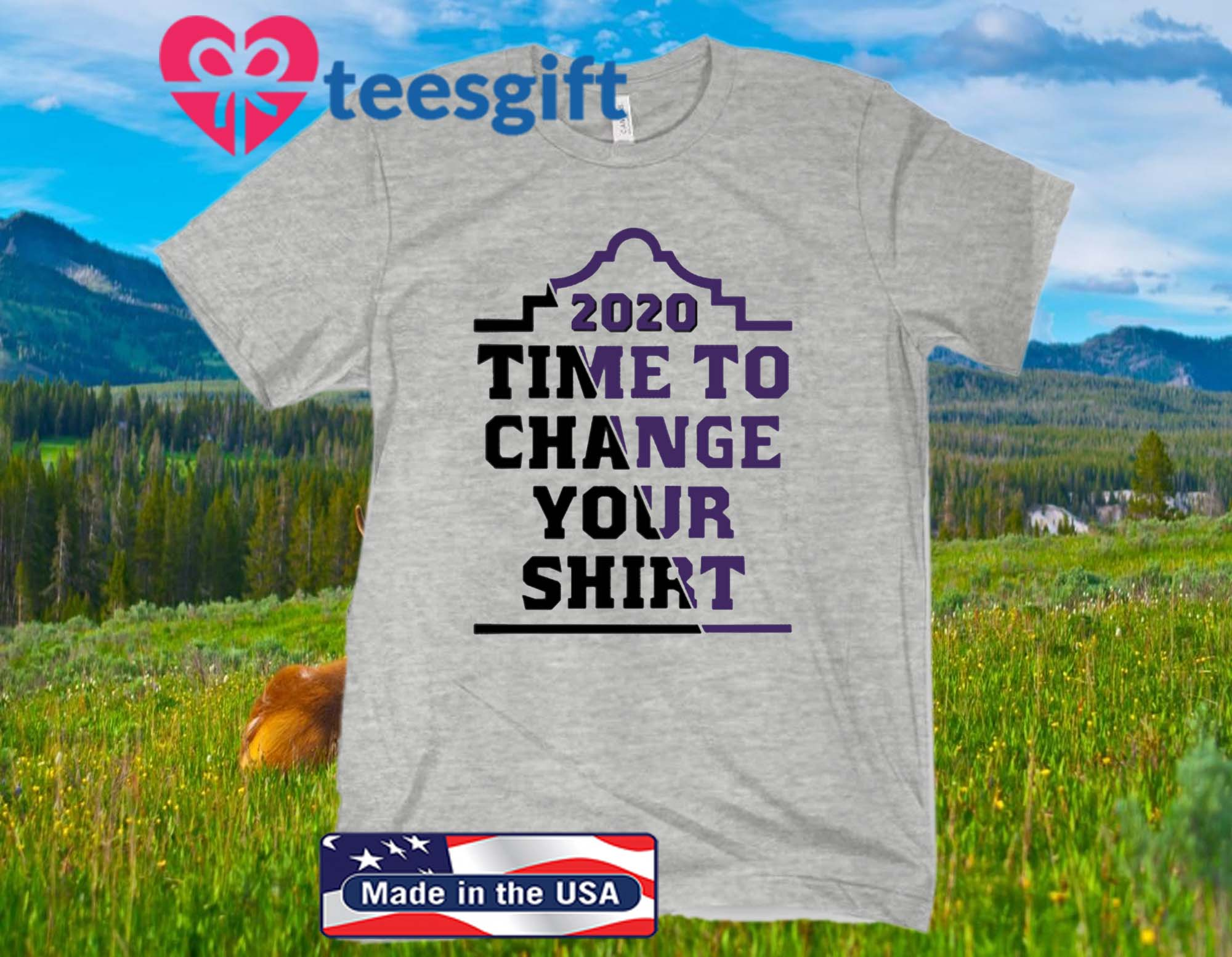 TIME TO CHANGE YOUR 2020 T-SHIRT