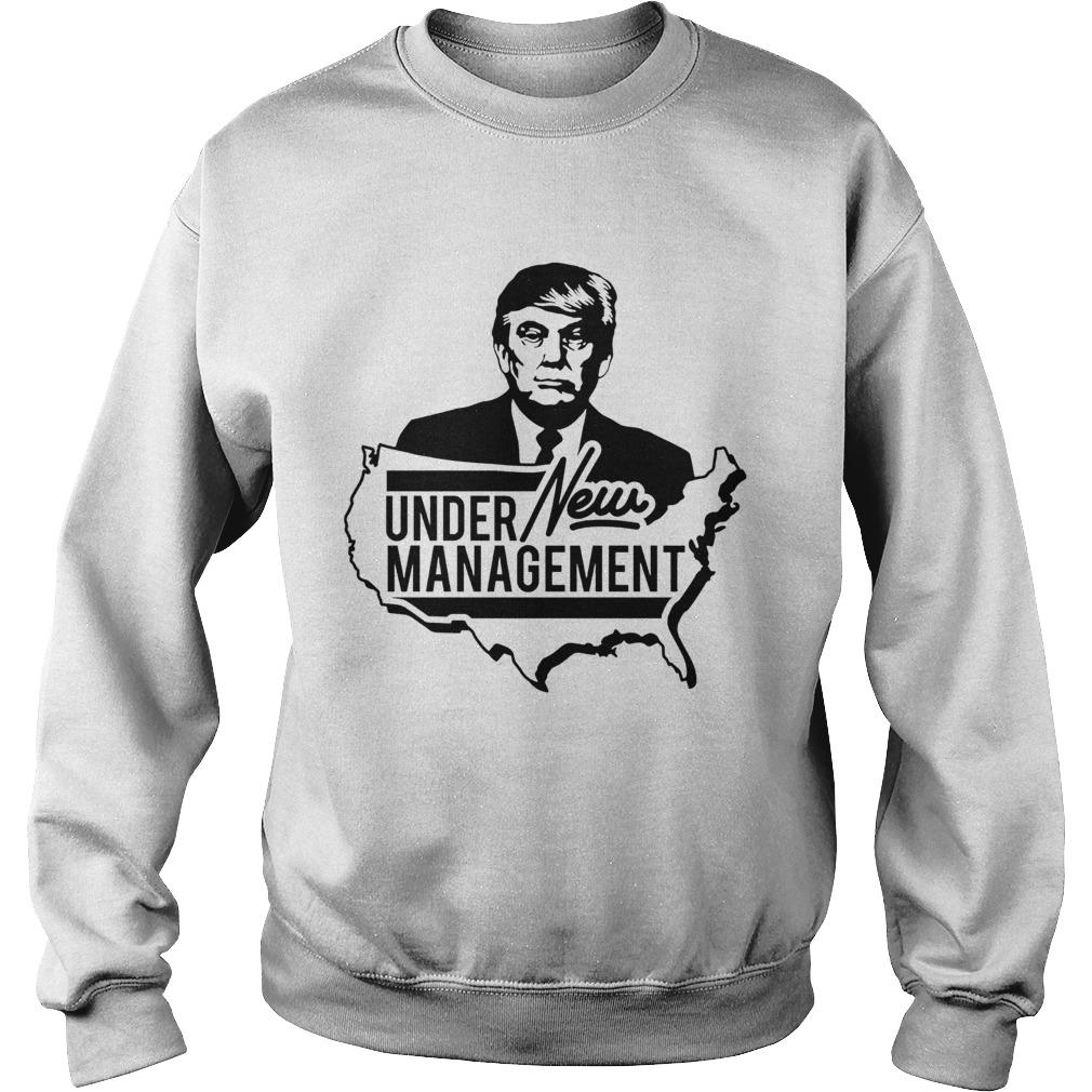 Under Management New Donald Trump  Sweatshirt