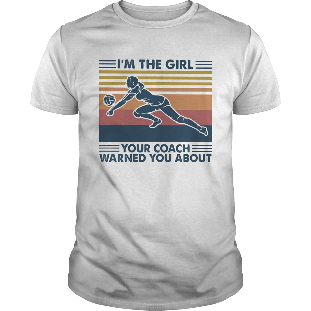 Volleyball im the girl your coach warned you about vintage retro  Unisex