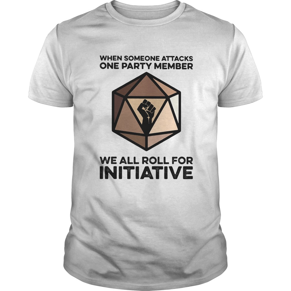 When Someone Attacks One Party Member We All Roll For Initiative Black Lives Matter  Unisex