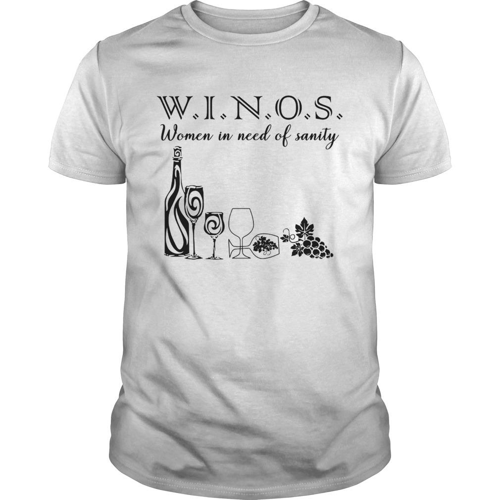 Winos Women in Need of Sanity  Unisex