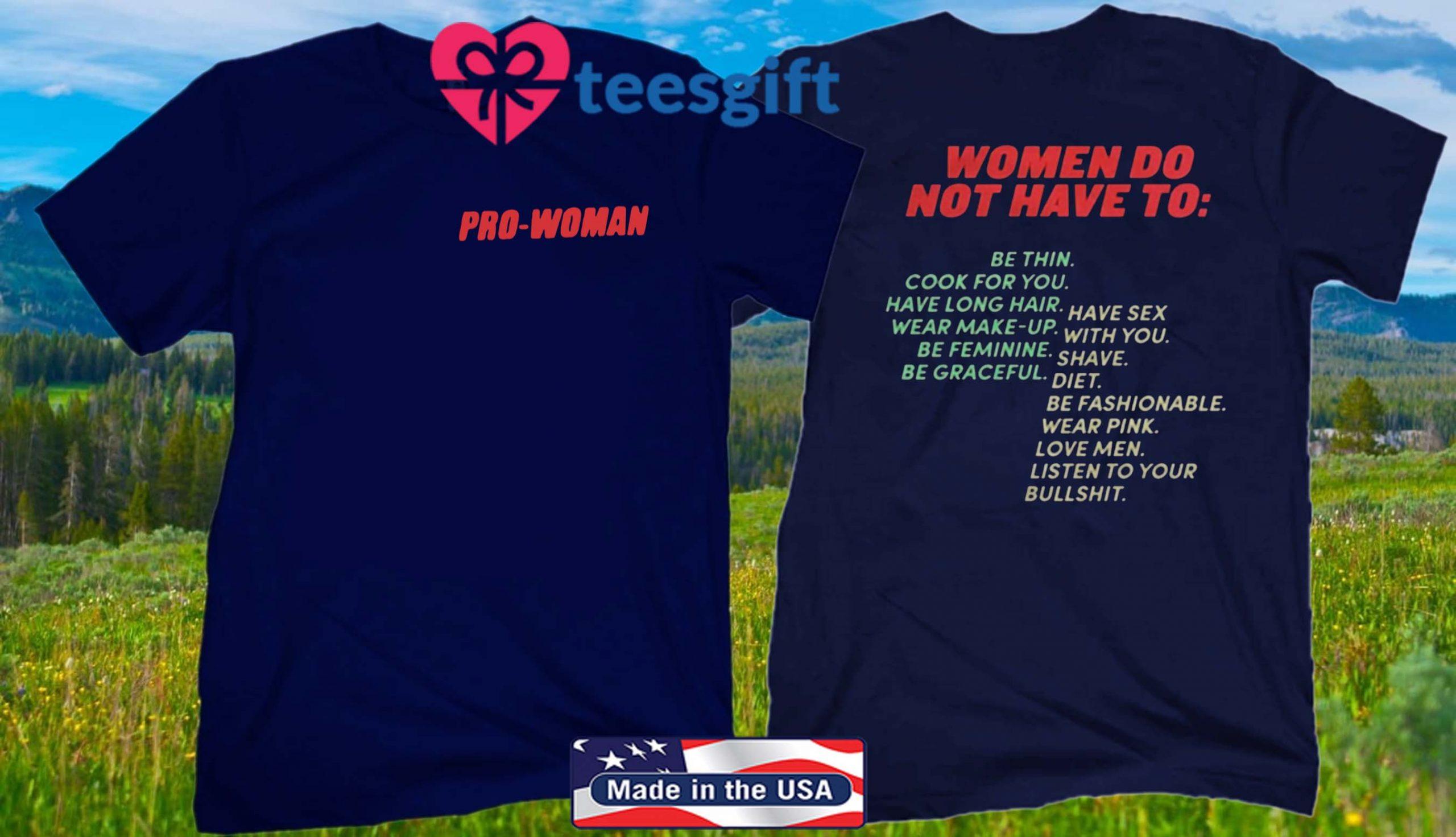 Women's Pro Woman Women Do Not Have To T-Shirt