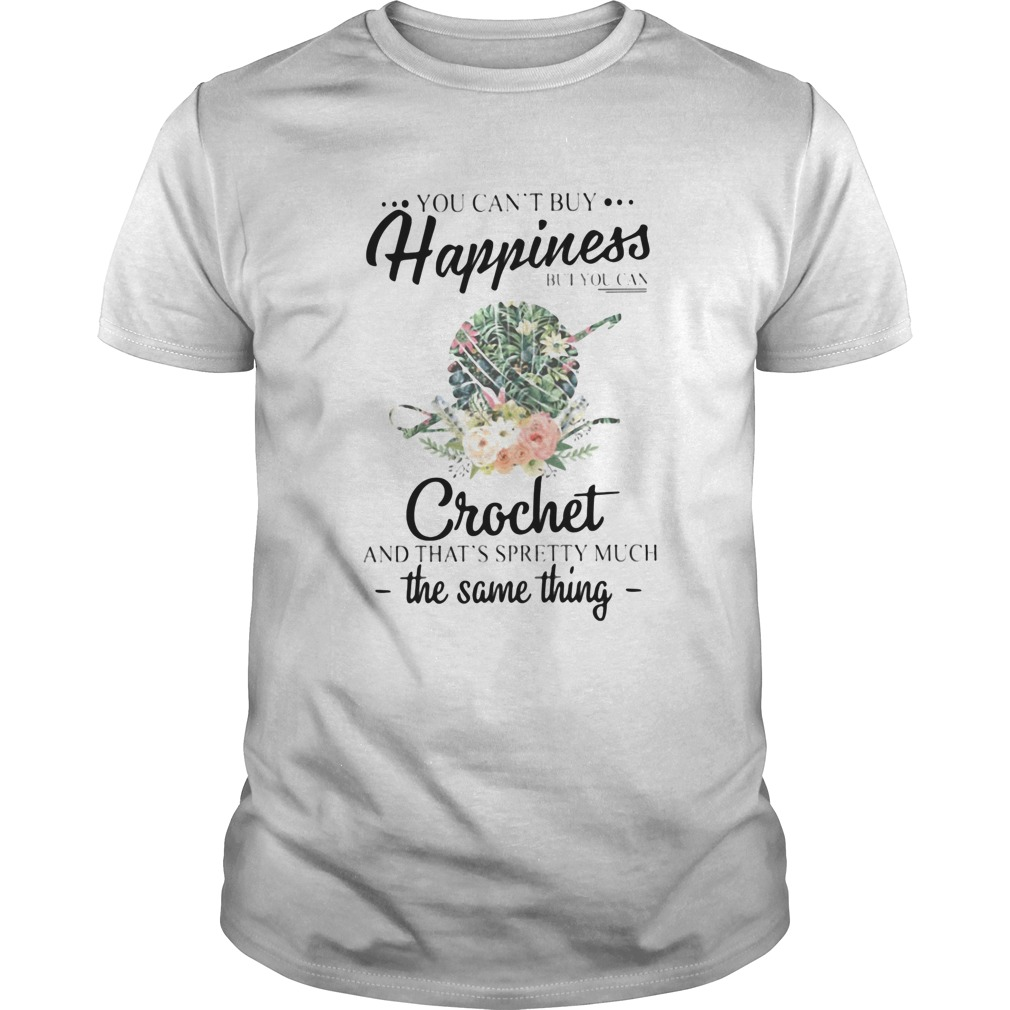 You cant buy happiness but you can crochet and thats spretty much the same things flower  Unisex