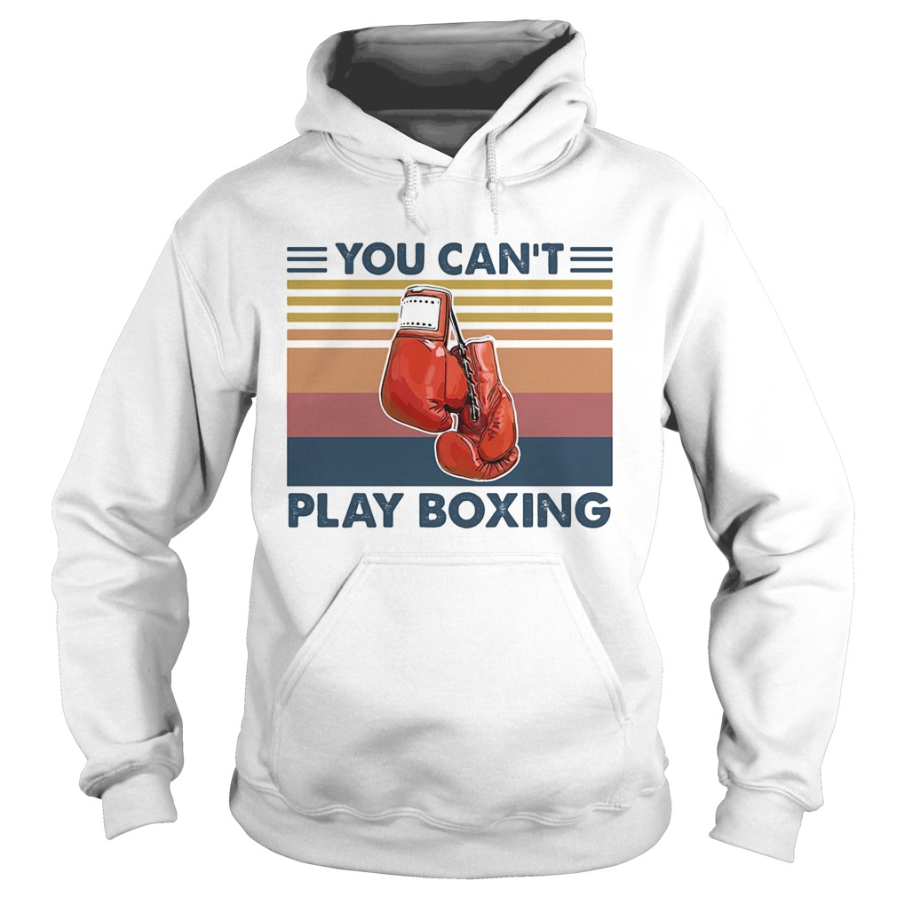 You Can T Play Boxing Shirt