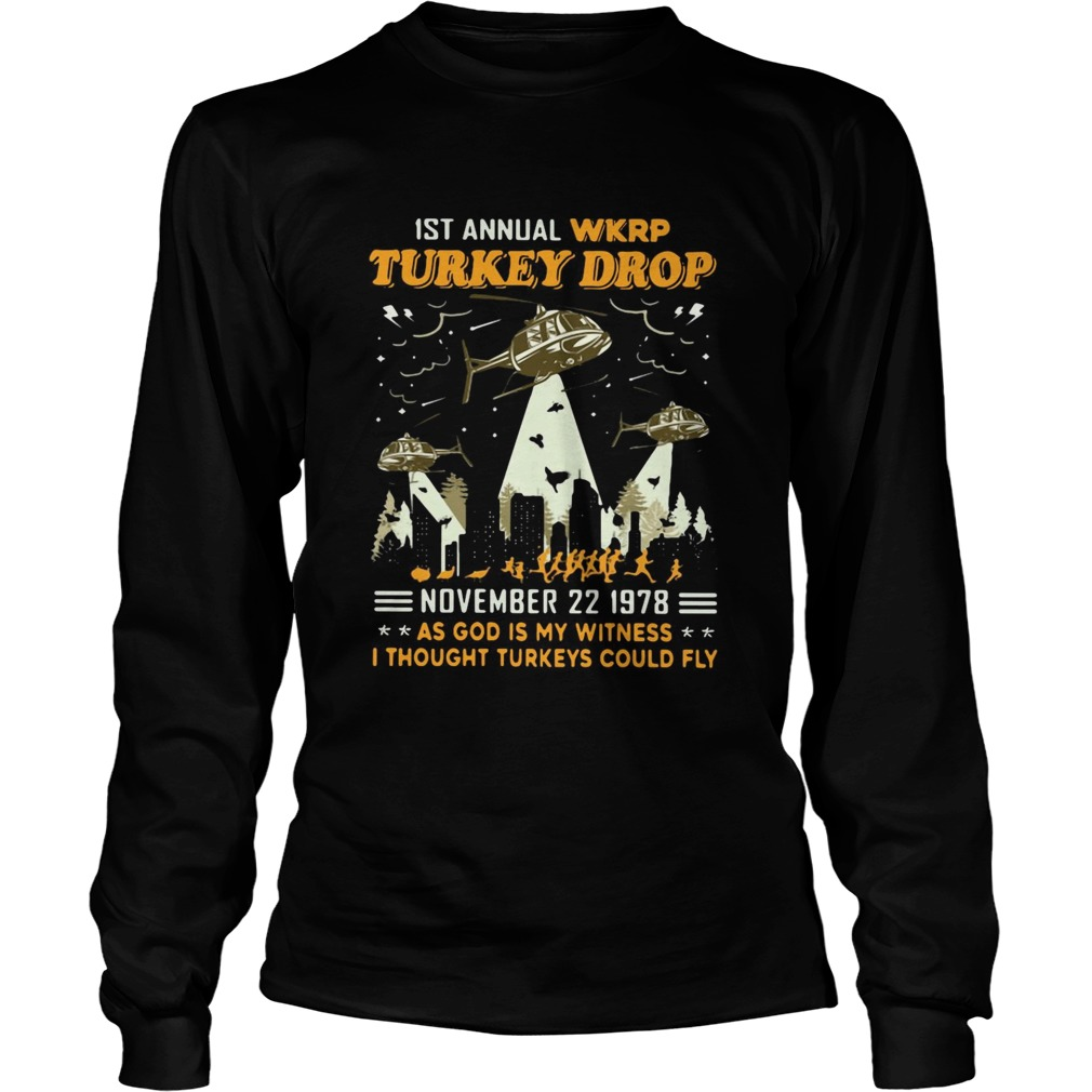 1st Annual Wkrp Turkey Drop November 22 1978 As God Is My Witness I Thought Turkeys Could Fly  Long Sleeve