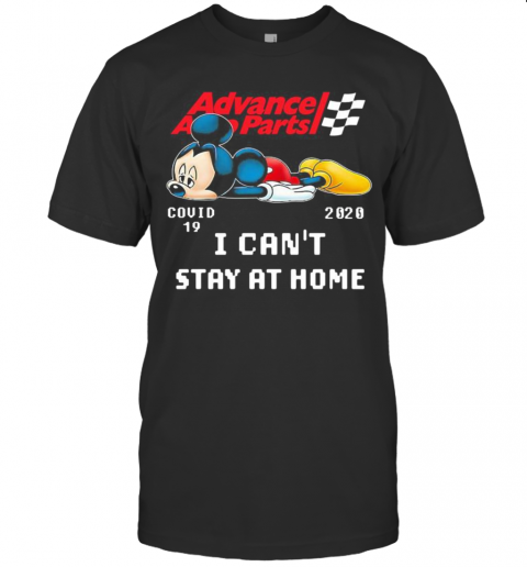 Advance Auto Parts Mickey Mouse Covid 19 2020 I Can'T Stay At Home T-Shirt Classic Men's T-shirt