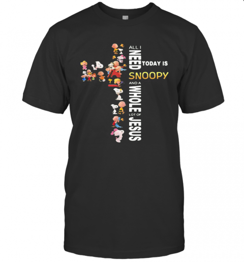All I Need Today Is A Little Bit Of Snoopy And A Whole Lot Of Jesus T-Shirt Classic Men's T-shirt