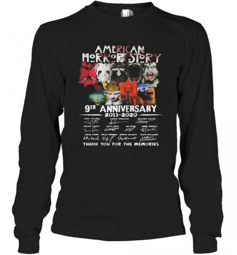 American Horror Story 9Th Anniversary 2011 2020 Thank You For The Memories T-Shirt Long Sleeved T-shirt