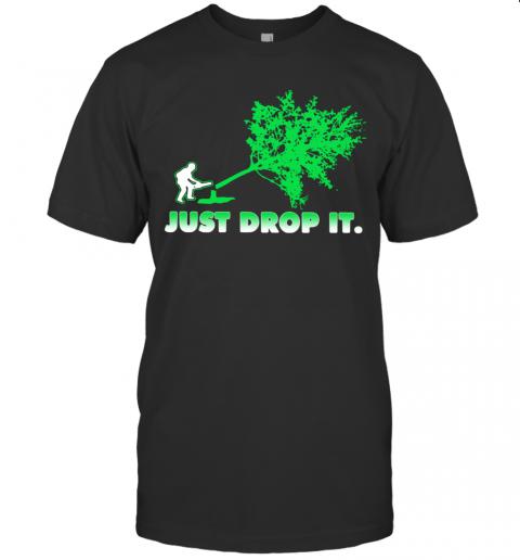 Arborist Just Drop It T-Shirt Classic Men's T-shirt