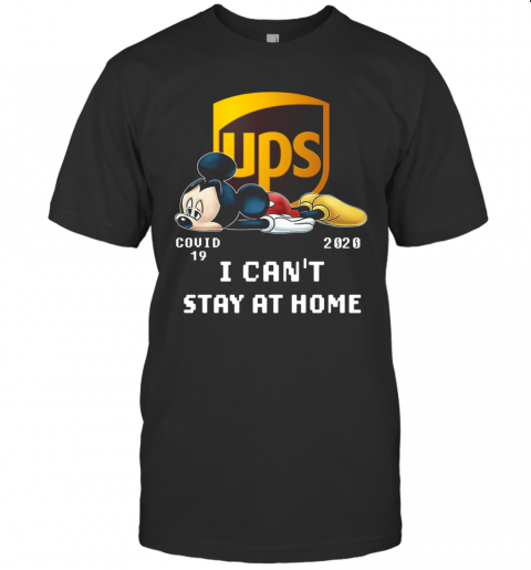 Awesome UPS Mickey Mouse Covid 19 2020 I Cant Stay At Home T-Shirt Classic Men's T-shirt