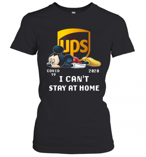 Awesome UPS Mickey Mouse Covid 19 2020 I Cant Stay At Home T-Shirt Classic Women's T-shirt