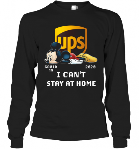 Awesome UPS Mickey Mouse Covid 19 2020 I Cant Stay At Home T-Shirt Long Sleeved T-shirt