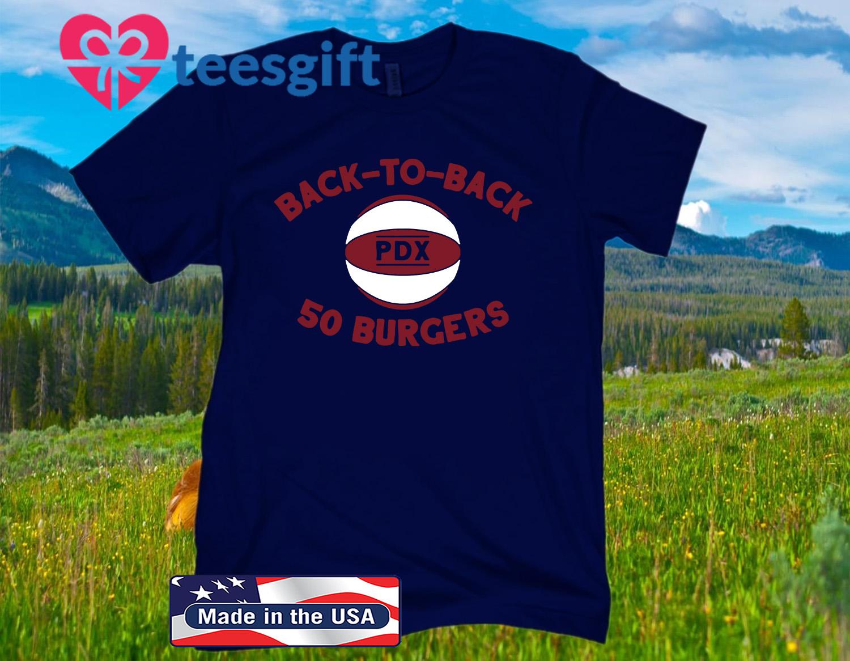 Back-to-Back 50 Burgers T-Shirt, Portland Basketball