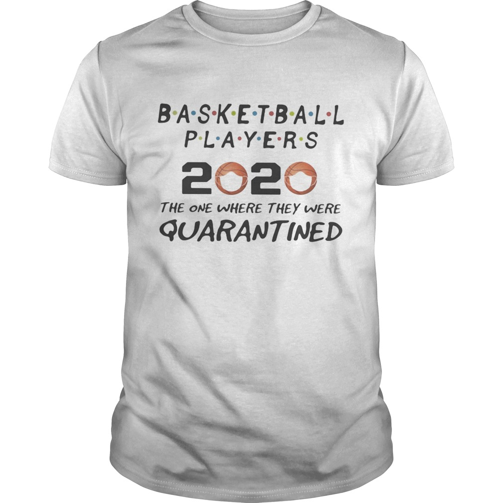 Basketball players 2020 the one where they were quarantined mask  Unisex