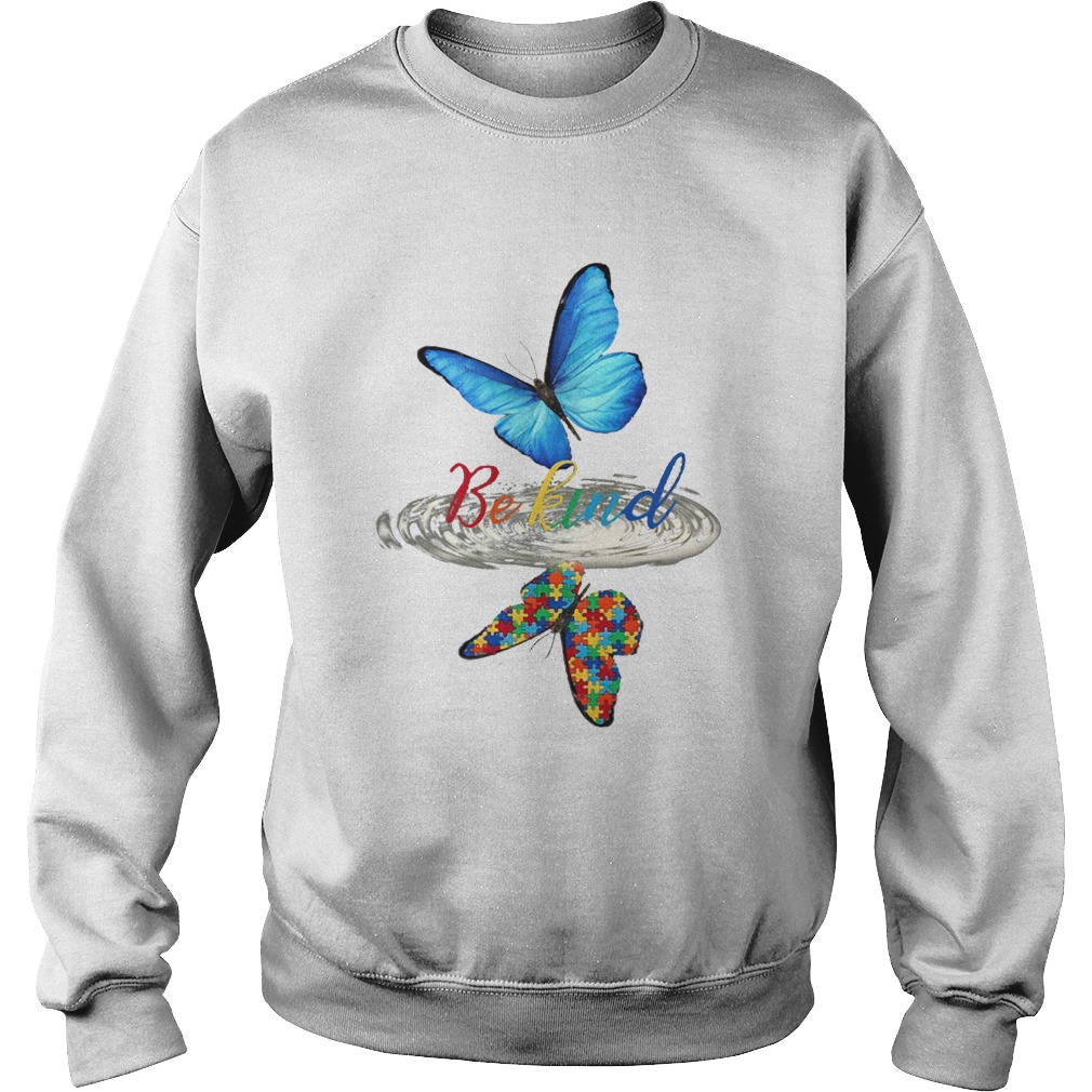 Be kind butterfly water reflection autism  Sweatshirt