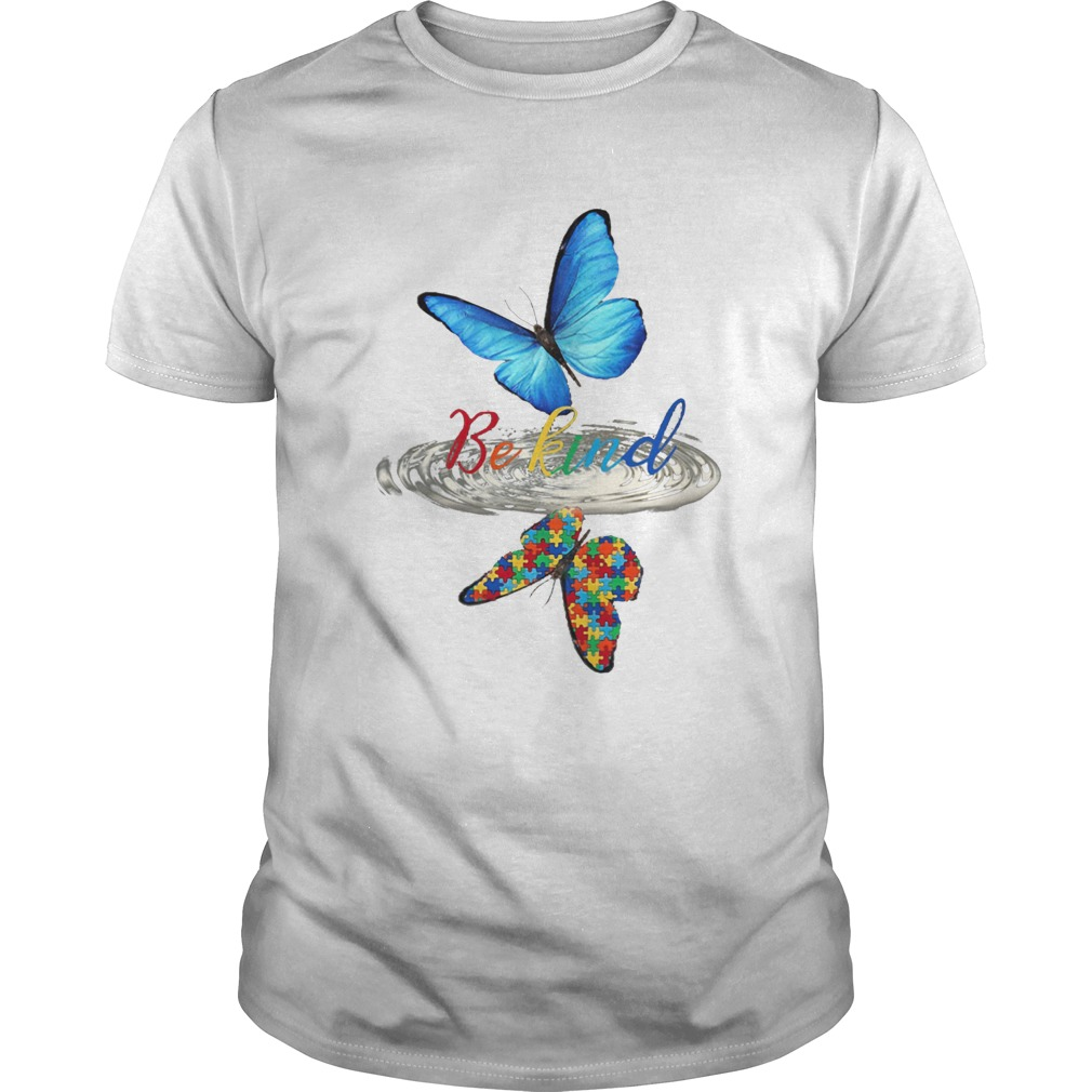 Be kind butterfly water reflection autism  Unisex