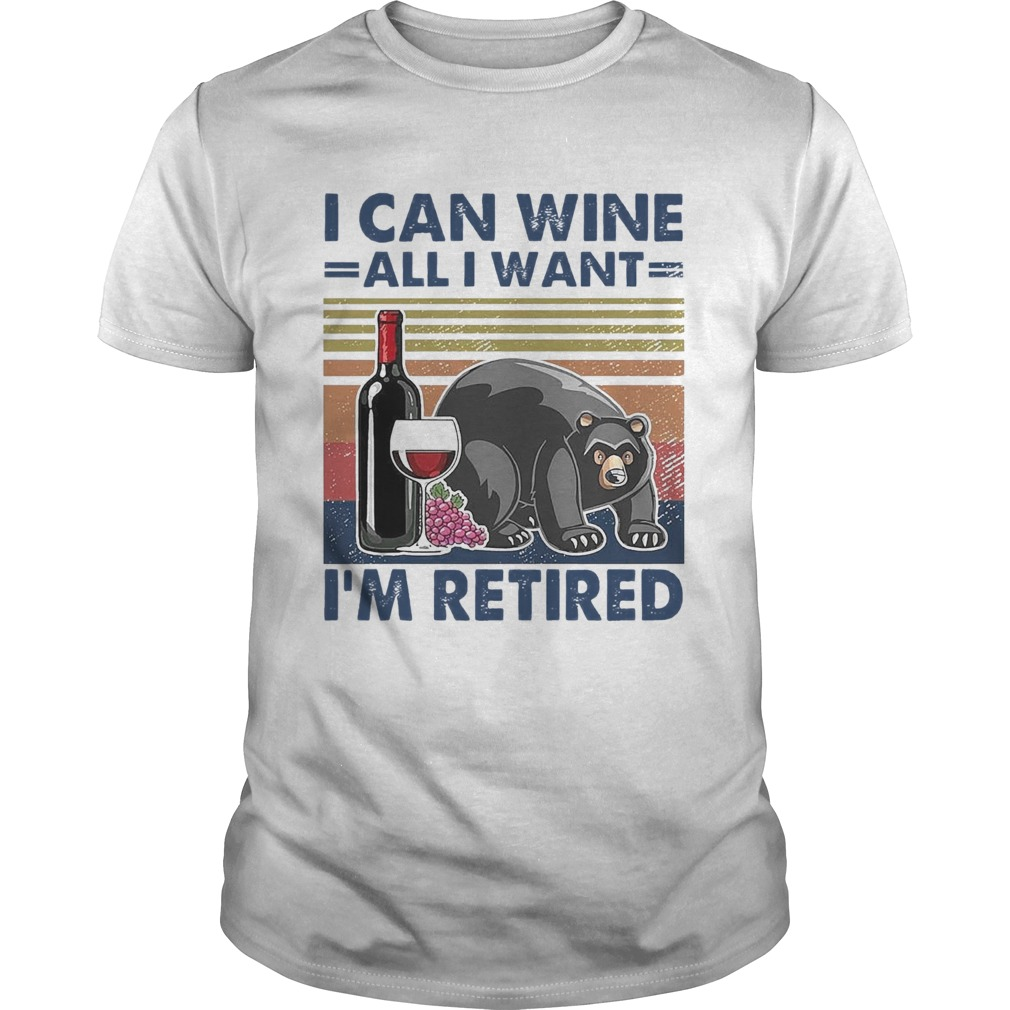 Bear I Can Wine All I Want Im Retired Vintage  Unisex