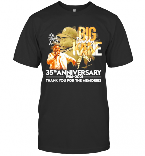 Big Daddy Kane Rapper 35Th Anniversary 1986 2021 Signature Thank You For The Memories T-Shirt Classic Men's T-shirt