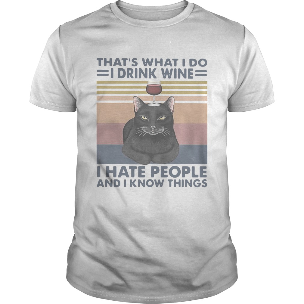 Black Cat Thats What I Do I Drink Wine I Hate People And I Know Things Vintage  Unisex