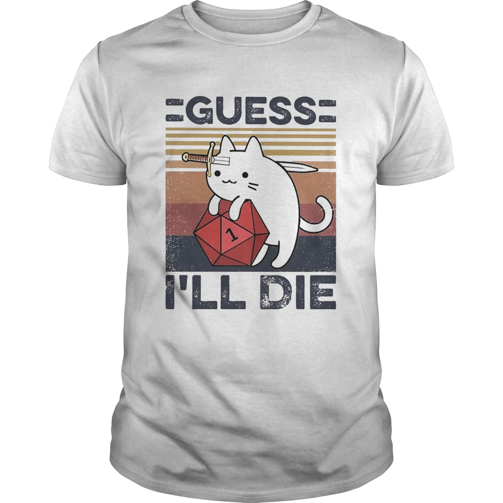 Cat Guess Ill Die Vintage  Unisex