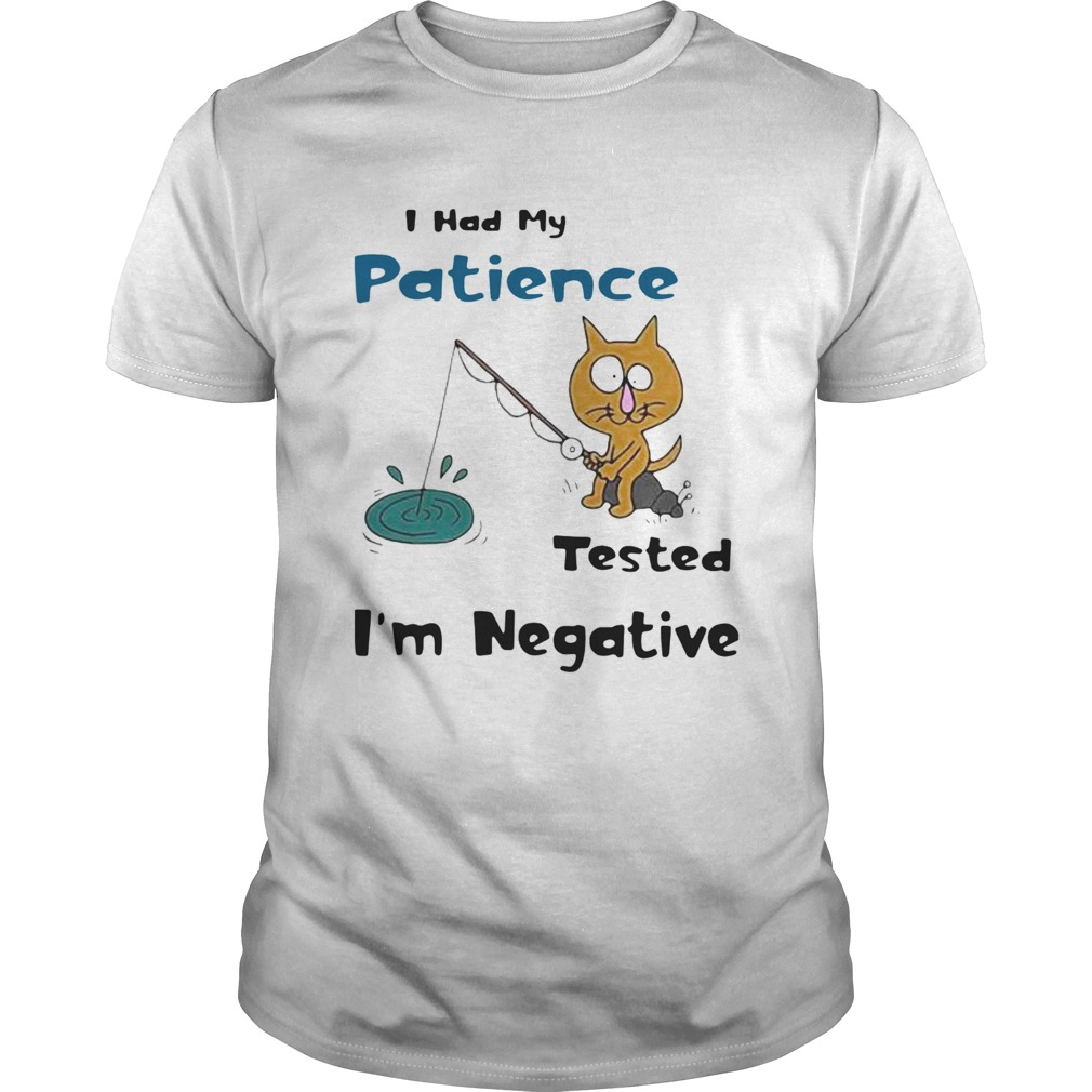 Cat I Had Me Pati Tested Im Negative  Unisex