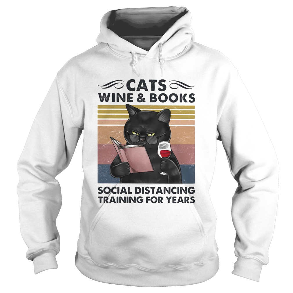 Cats Wine And Books Social Distancing Training For Years  Hoodie