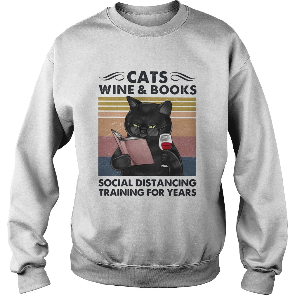 Cats Wine And Books Social Distancing Training For Years  Sweatshirt