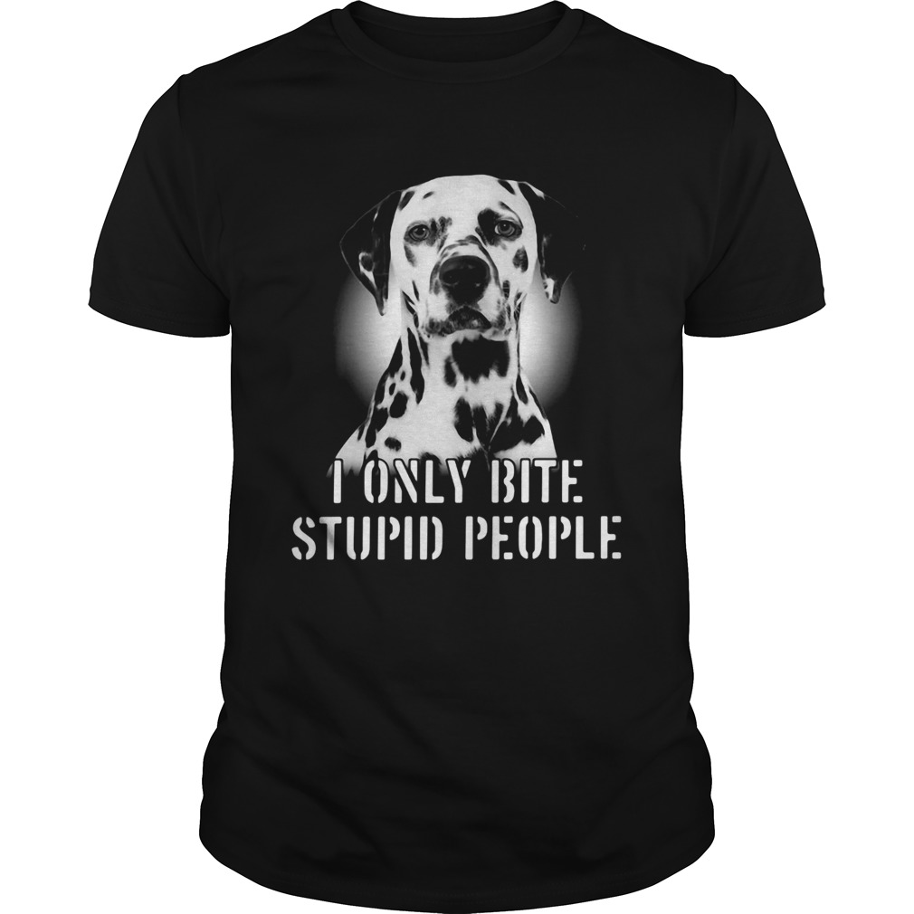 Dalmatian i only bite stupid people  Unisex