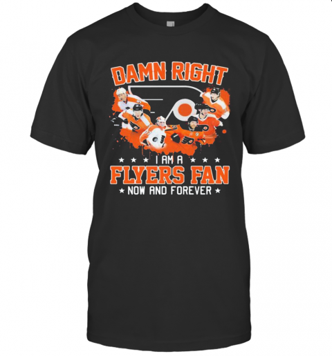Damn Right I Am A Philadelphia Flyers Fan Now And Forever Stars T-Shirt Classic Men's T-shirt
