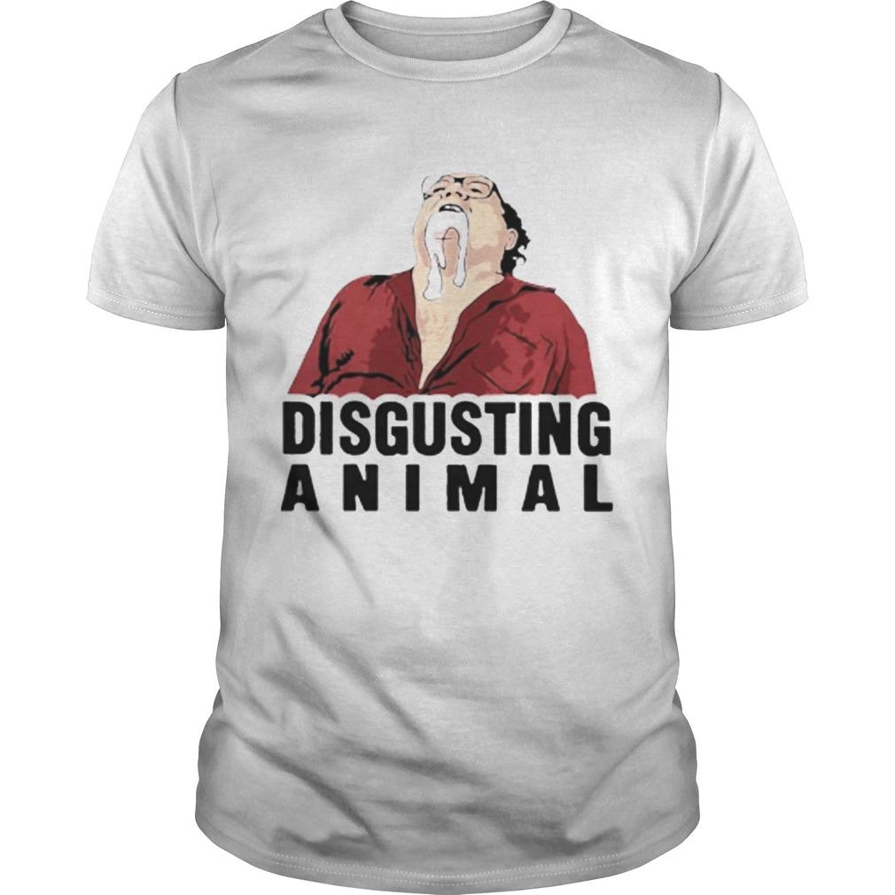 Disgusting Animal  Unisex
