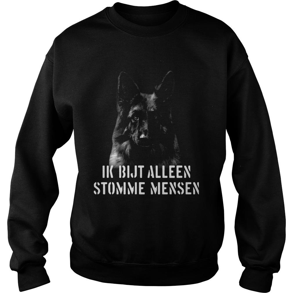 Duitse Herder Ik Bijt Alleen Stomme Mensen  Sweatshirt