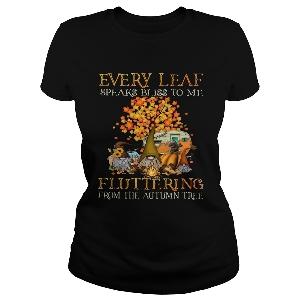 EVERY LEAF SPEAKS BLISS TO ME FLUTTERING FROM THE AUTUMN TREE CAMPING  Classic Ladies