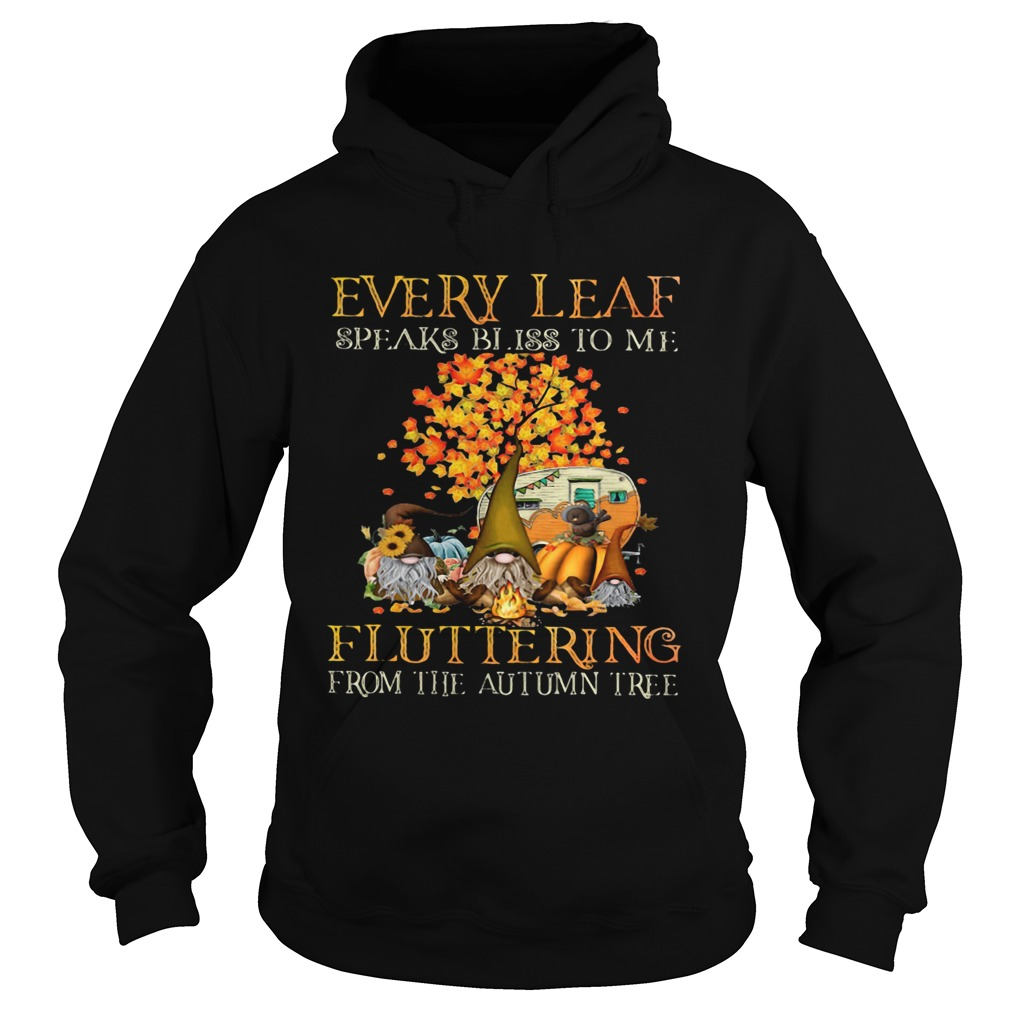 EVERY LEAF SPEAKS BLISS TO ME FLUTTERING FROM THE AUTUMN TREE CAMPING  Hoodie