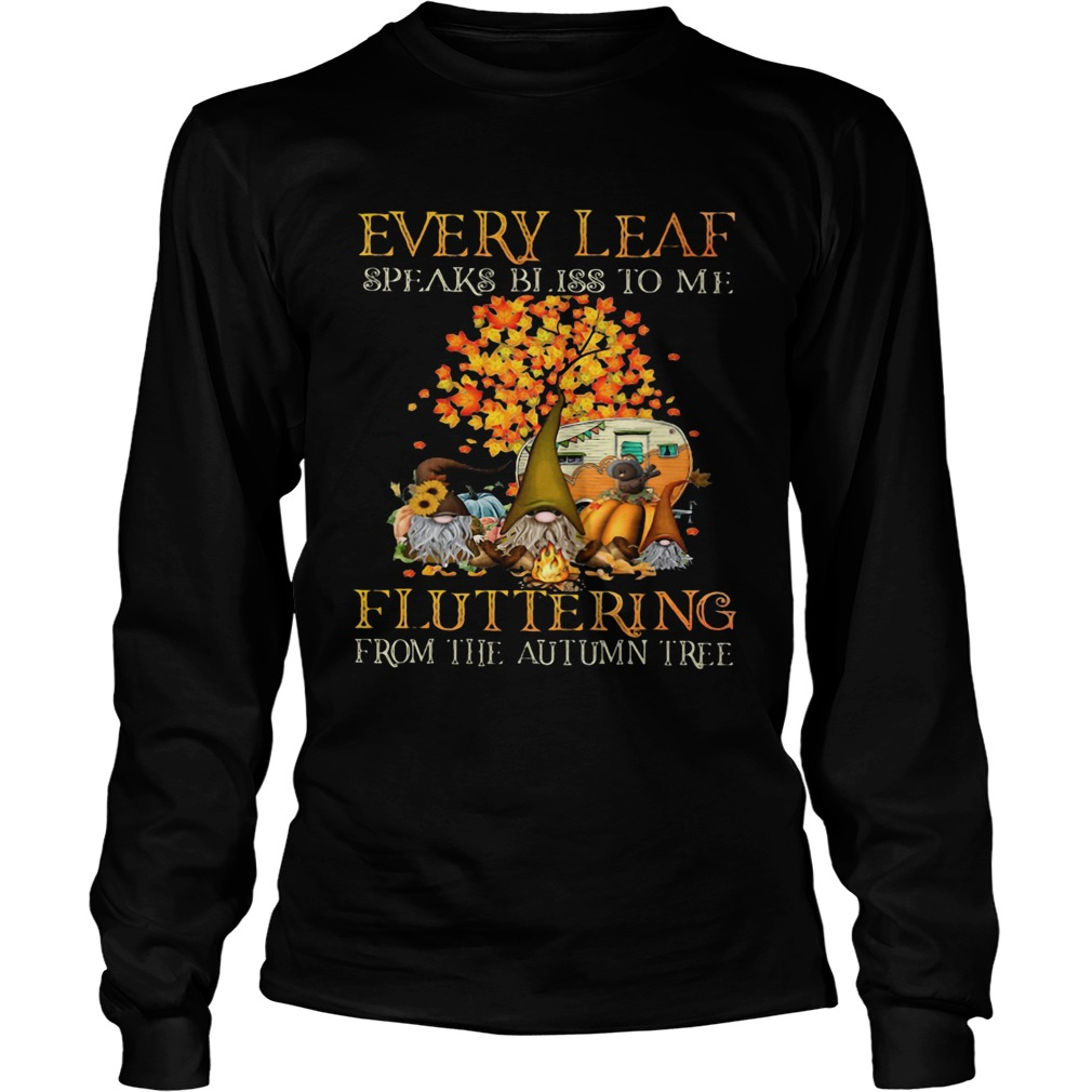 EVERY LEAF SPEAKS BLISS TO ME FLUTTERING FROM THE AUTUMN TREE CAMPING  Long Sleeve