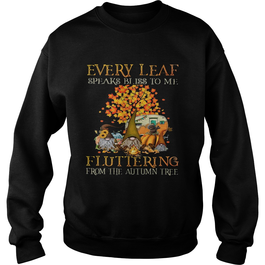EVERY LEAF SPEAKS BLISS TO ME FLUTTERING FROM THE AUTUMN TREE CAMPING  Sweatshirt