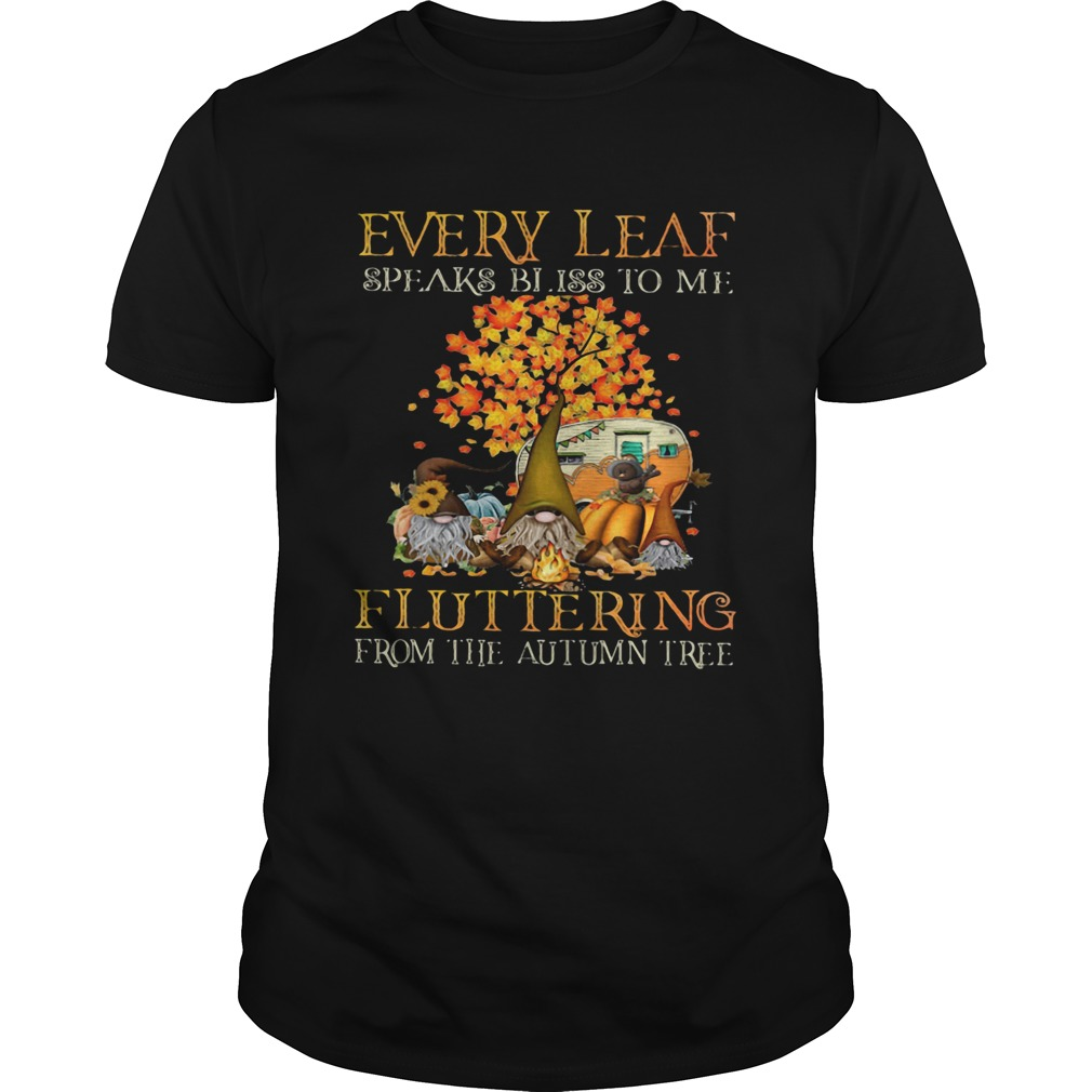 EVERY LEAF SPEAKS BLISS TO ME FLUTTERING FROM THE AUTUMN TREE CAMPING  Unisex