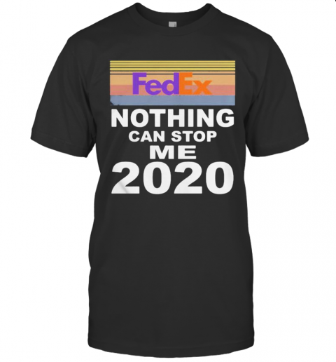 Fedex Nothing Can Stop Me 2020 Vintage Retro T-Shirt Classic Men's T-shirt