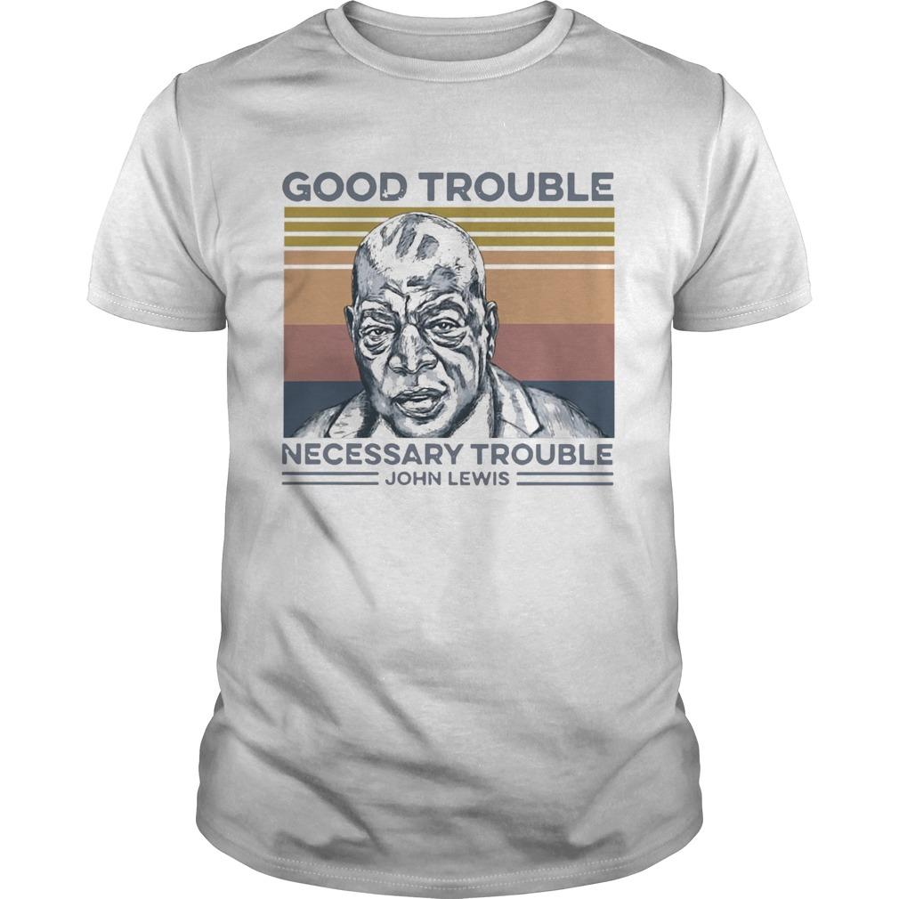 Good Trouble Necessary Trouble John Lewis Vintage  Unisex