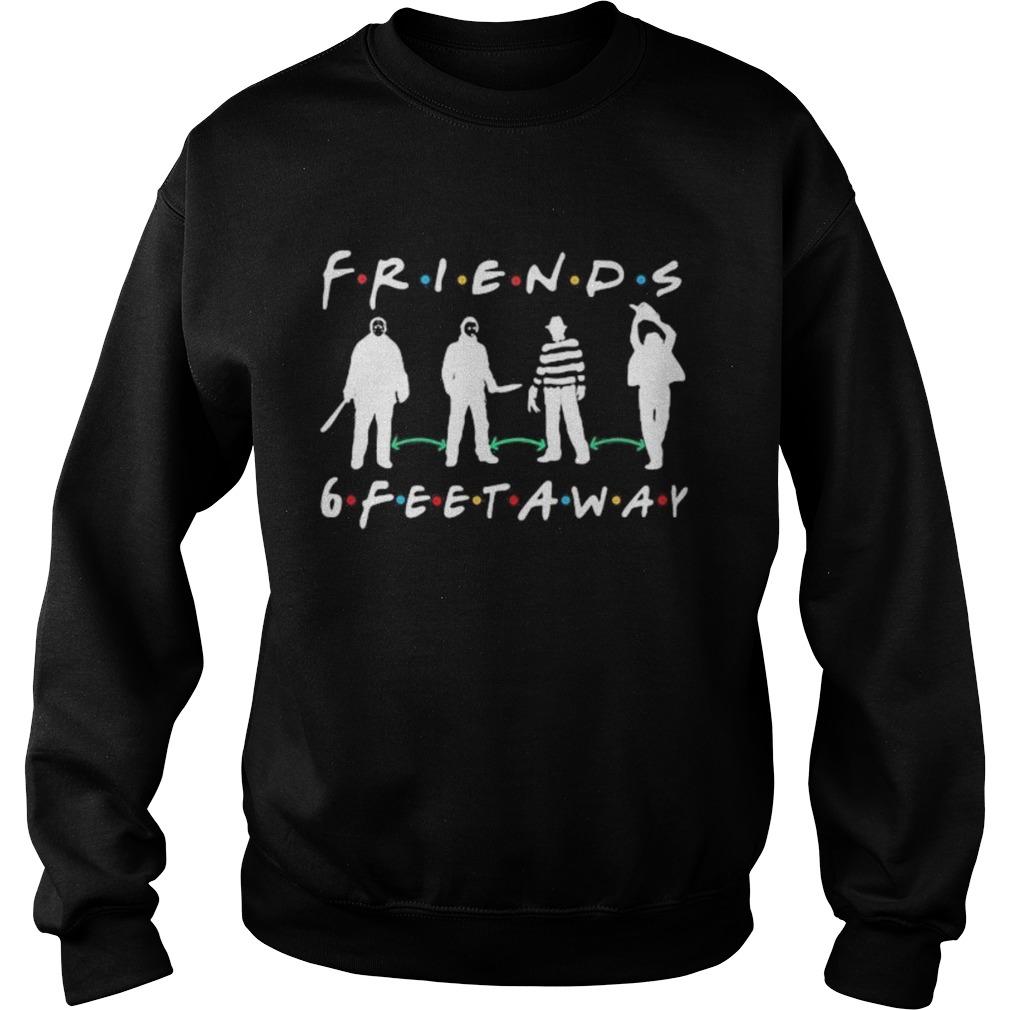 Halloween horror characters mask friends 6 feet away  Sweatshirt