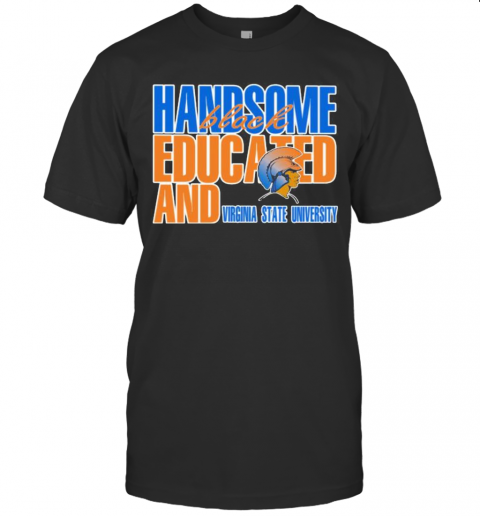 Handsome Black Educated And Virginia State University T-Shirt Classic Men's T-shirt